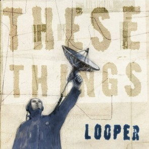 looper-these-things