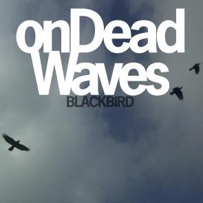 Blackbird_On Dead Waves