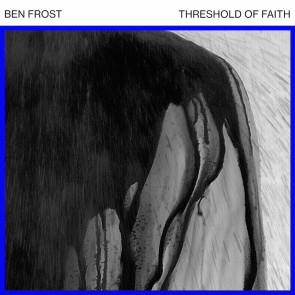 ben frost_threshold of faith_small