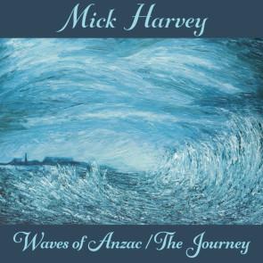 mick_harvey_waves_of_anzac_the_journey